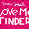 'Love me Tinder', the Valentines singles bash.