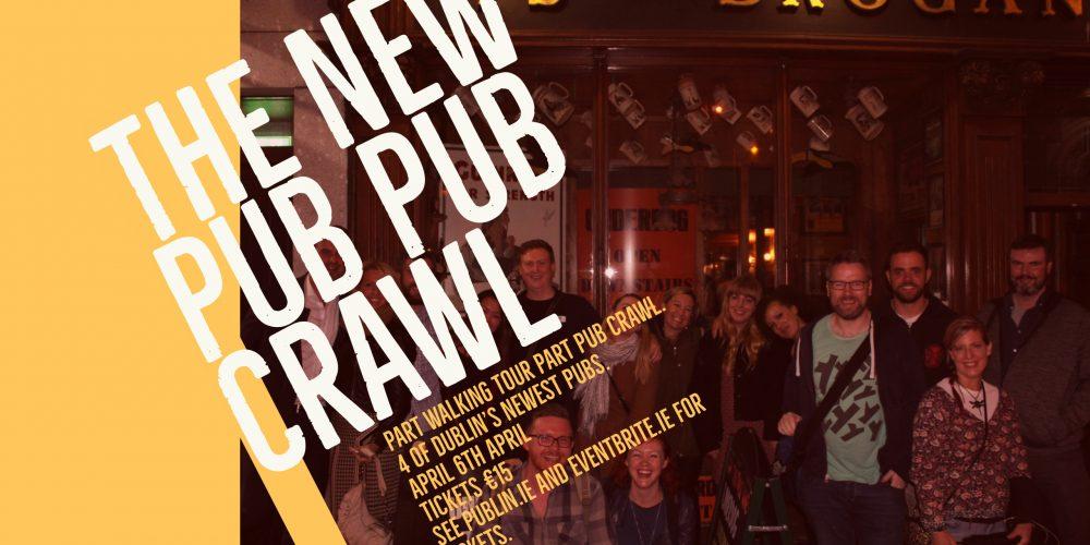 The New Pub Pub Crawl Friday 6th April