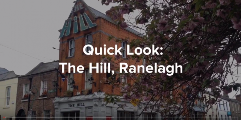 VIDEO: Quick Look: The Hill pub, Ranelagh