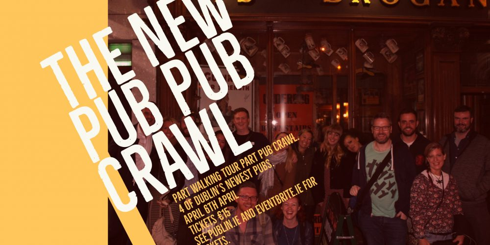 The New Pub Pub Crawl Friday 6th April