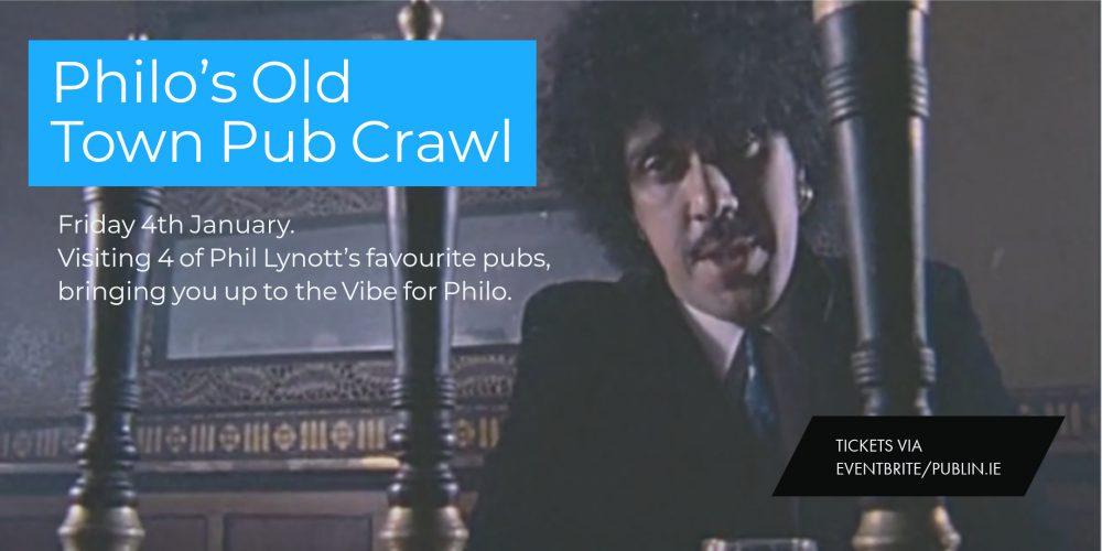Phil Lynott's Old Town Pub Crawl. Friday 4th January