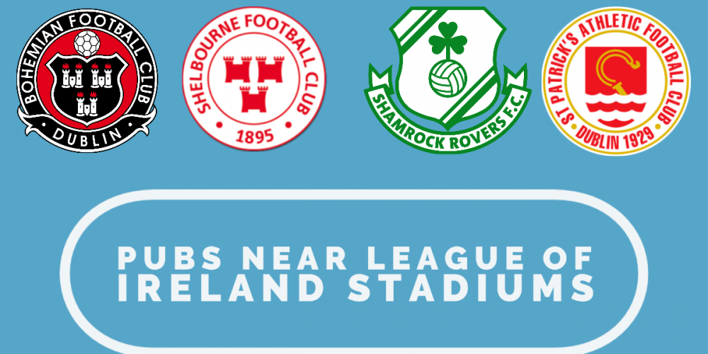 Where to have a drink before and after League of Ireland games, stadium by stadium.
