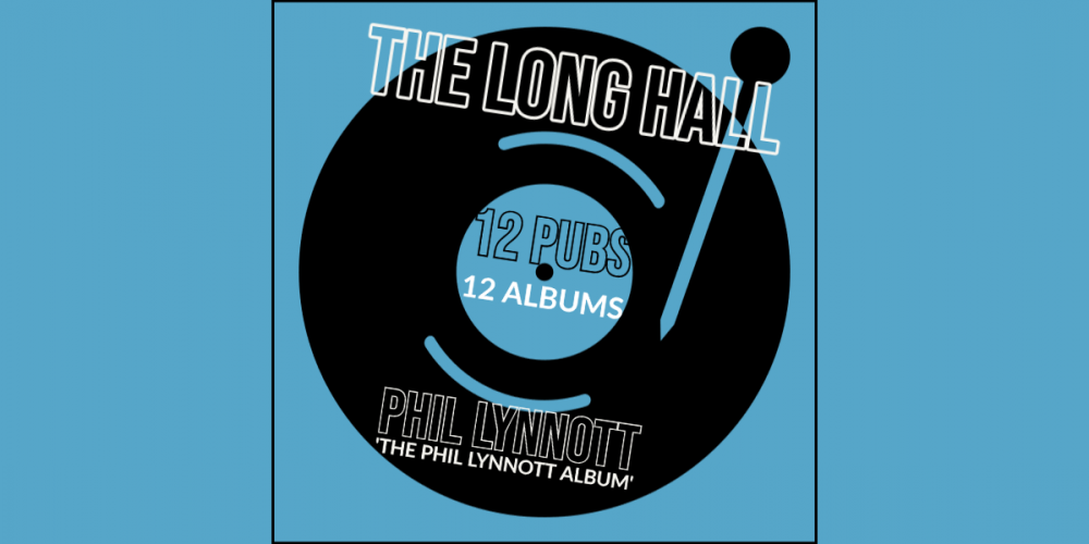 12 Pubs 12 Albums: The Long Hall and 'The Philip Lynnott Album'