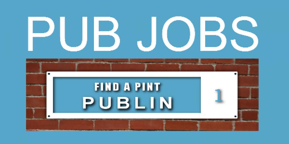 Pub jobs in Dublin. 2nd November 2016