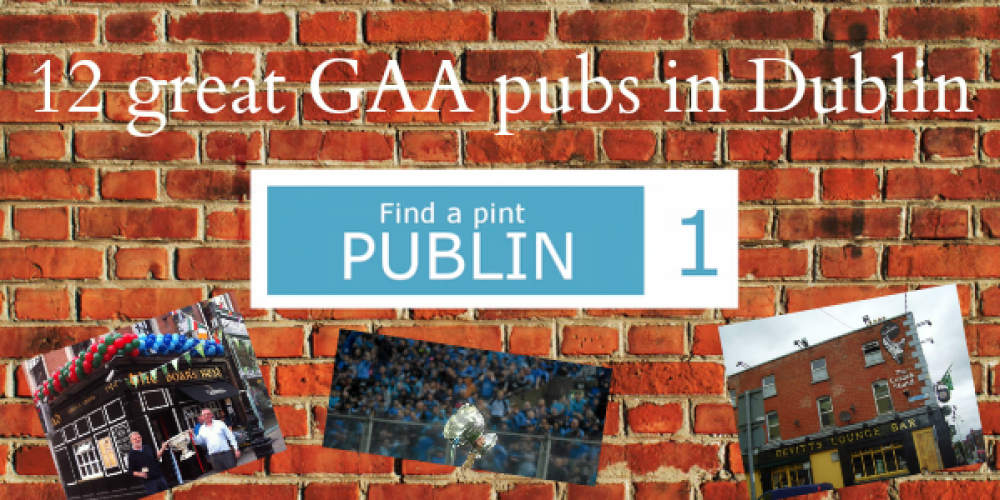 Video: 12 great GAA pubs in Dublin