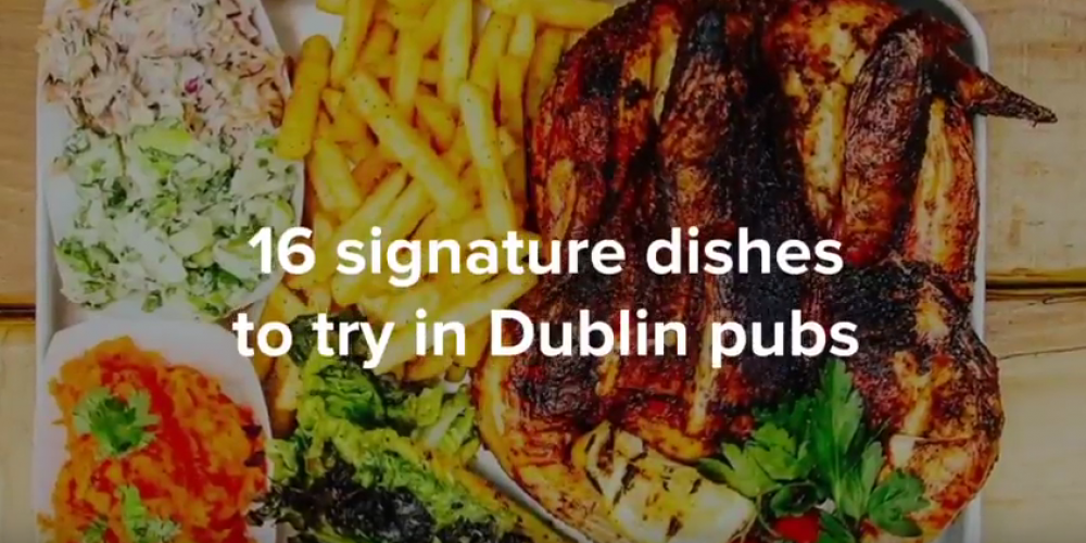Video: 16 signature dishes to try in Dublin pubs