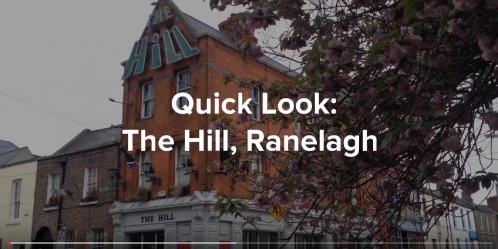 VIDEO: Quick Look: The Hill pub, Ranelagh